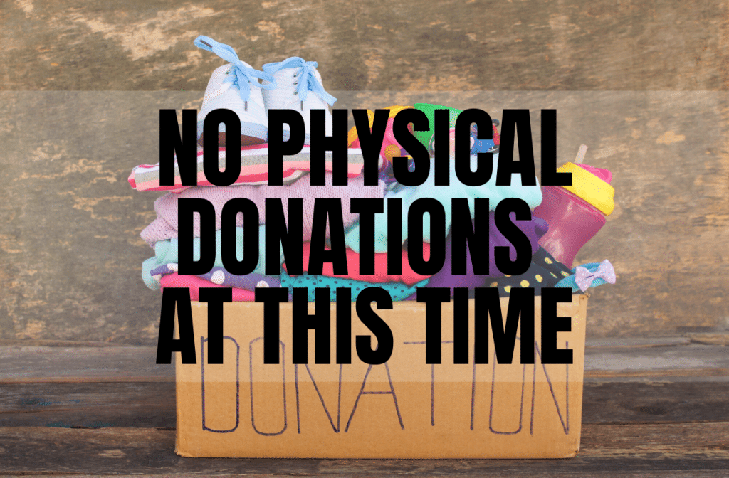 no physical donations at this time